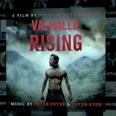 Vallhalla Rising Original music by Peter Peter & Peter Kyed